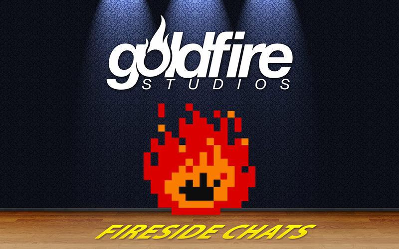 GoldFire Studios Fireside Chat