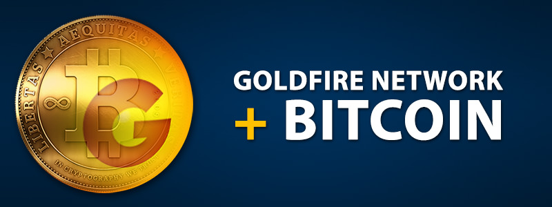 Bitcoin on GoldFire Network